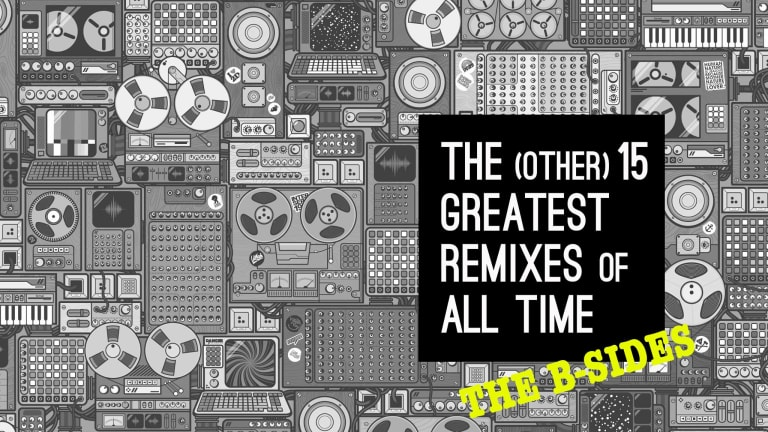 The (Other) 15 Greatest Remixes of All Time