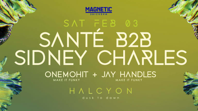 Event: Santé & Sidney Charles [Halcyon SF] + Interview