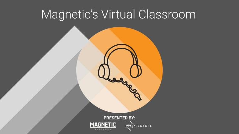 Contest: Win A Spot In Magnetic's New Virtual Classroom Series And Get An Insane Deal On iZotope Elements Suite