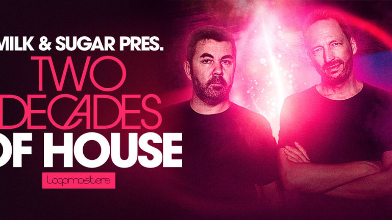 Producer Spotlight: Get The Classic Sounds Of House Music With This New Milk & Sugar Pack From Loopmasters