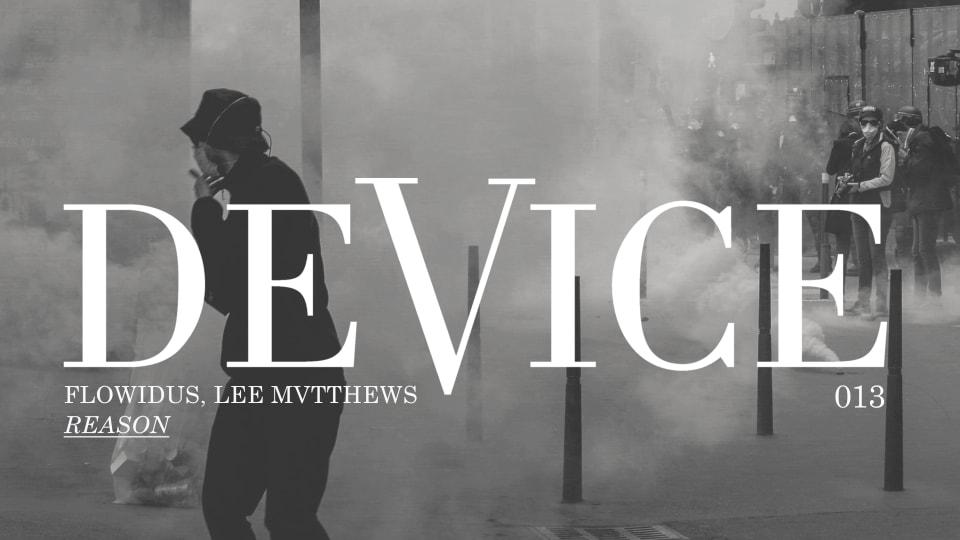 Premiere: Flowidus & Lee Mvtthews - Reason [Device]
