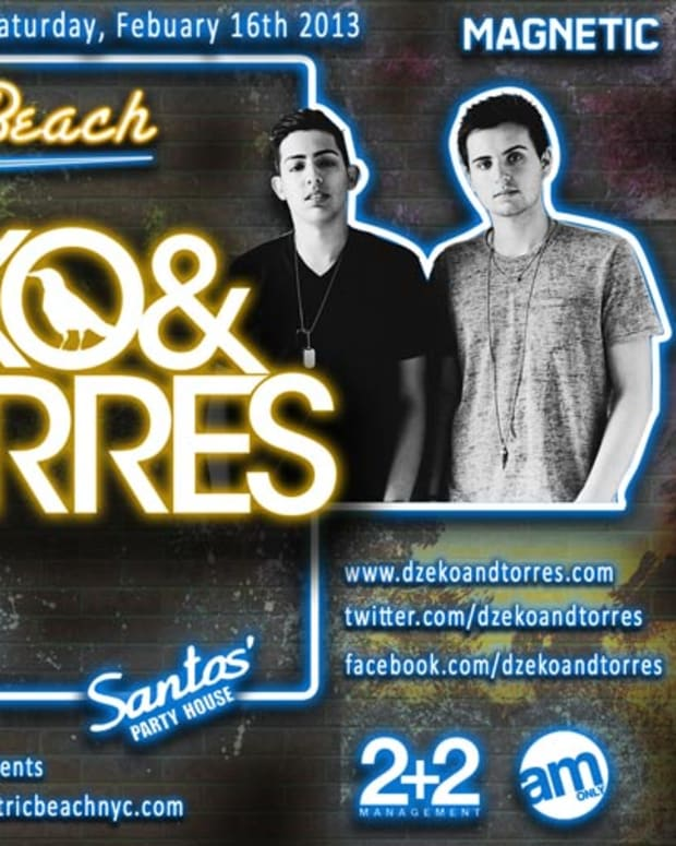 Contest: Electric Beach presents Dzeko & Torres at Santos Party House—Win A Table and Bottle For You and Four Friends