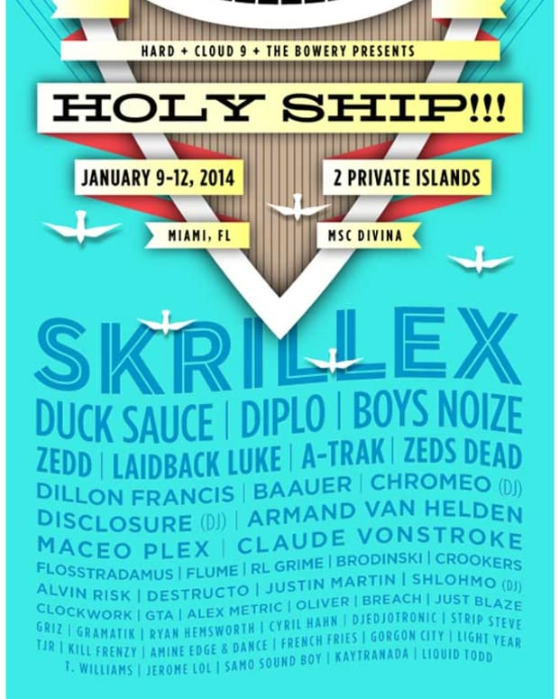 EDM News - Holy Ship 2014 Lineup Announced - Skrillex, Duck Sauce, Diplo, Boys Noize, Zedd and more...