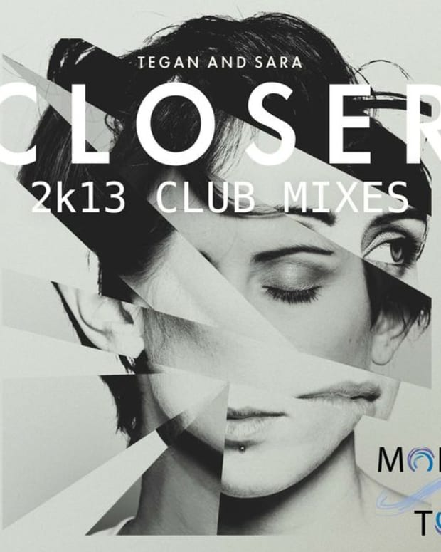 EDM News: Tegan And Sara Release 2k13 Closer Remixes, File Under Progressive House