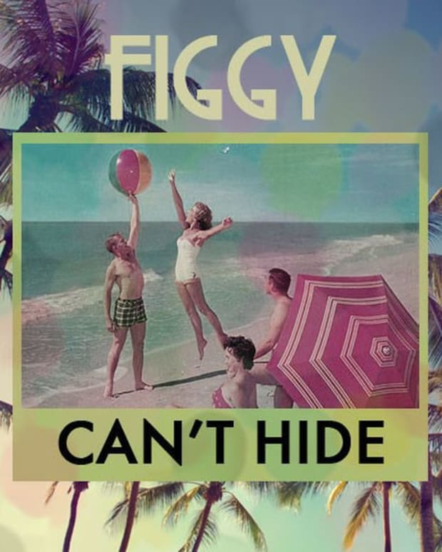 "EDM DOWNLOAD: FIGGY - ""CAN'T HIDE"", File Under Summer Jams With A 90s Vibe"