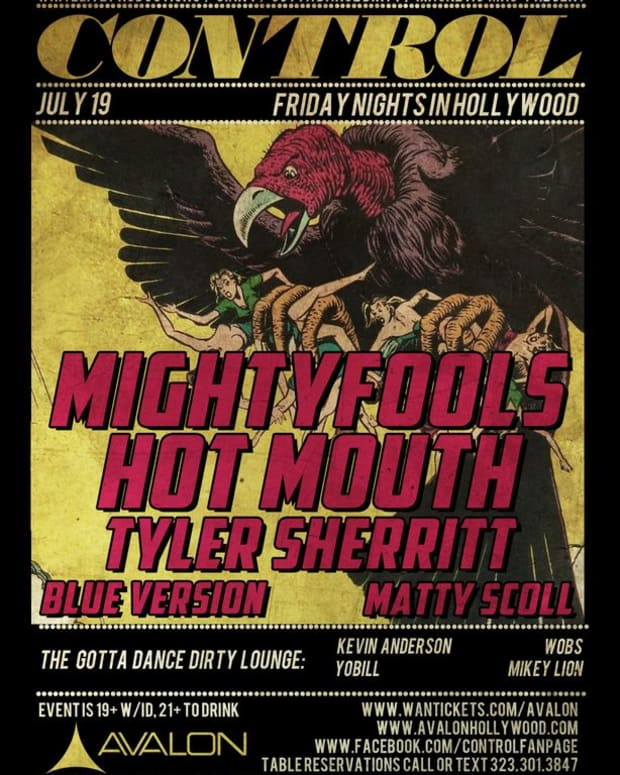 EDM Event: Control Fridays At Avalon- Mightyfools, Hot Mouth, Tyler Sherritt and Matty Scoll On The Decks; Kevin Anderson, Yobill, Wobs And MIkey Lion In The Gotta Dance Dirty Lounge