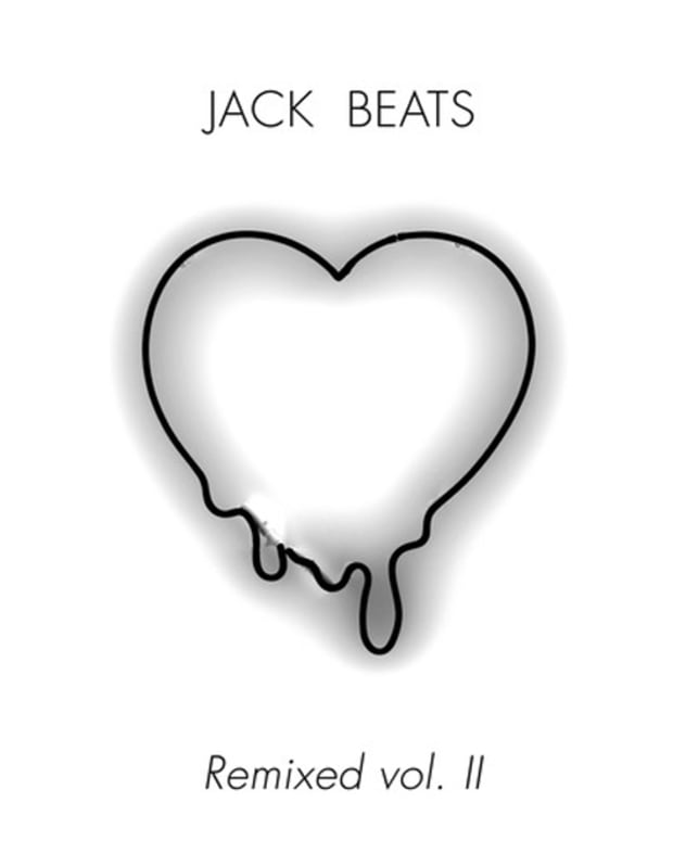 EDM News: Jack Beats To Release Remixed Vol. 2 EP With New Electronic Music From A-Trak, ƱZ And Clockwork