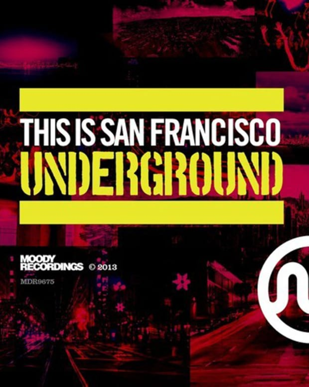 "Moody Recordings Shares ""This Is San Francisco - Underground"" As A Free Download - File Under 'House Music'"