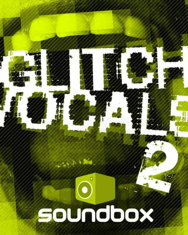 Gear Review: Glitch Vocals 2 By Soundbox