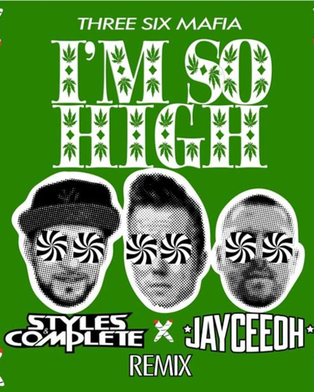 """I'm So High"" (Jayceeoh X Styles&Complete Remix)- Three Six Mafia"