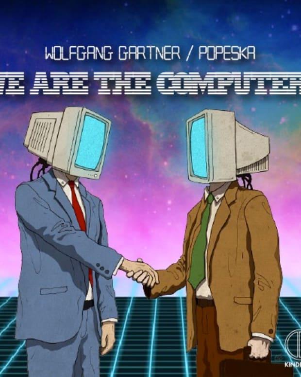 "EDM Download - Wolfgang Gartner & Popeska ""We Are The Computers"""
