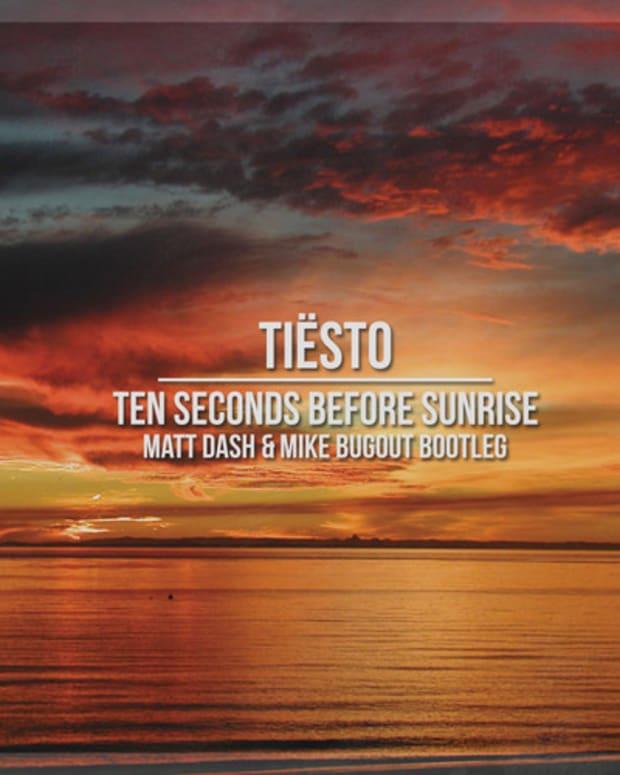 "Free Download: Tiesto ""Ten Seconds Before Sunrise"" (Matt Dash & Mike Bugout Bootleg)"