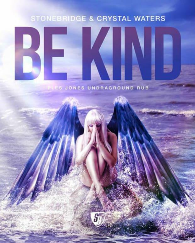 """Spotlight: StoneBridge & Crystal Waters -""""Be Kind"""" (Ples Jones Undaground Rub)"""