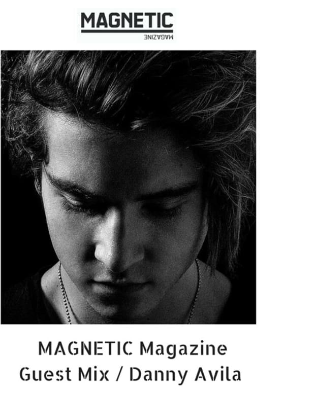 MAGNETIC Magazine Guest Podcast: Danny Avila (House Set)