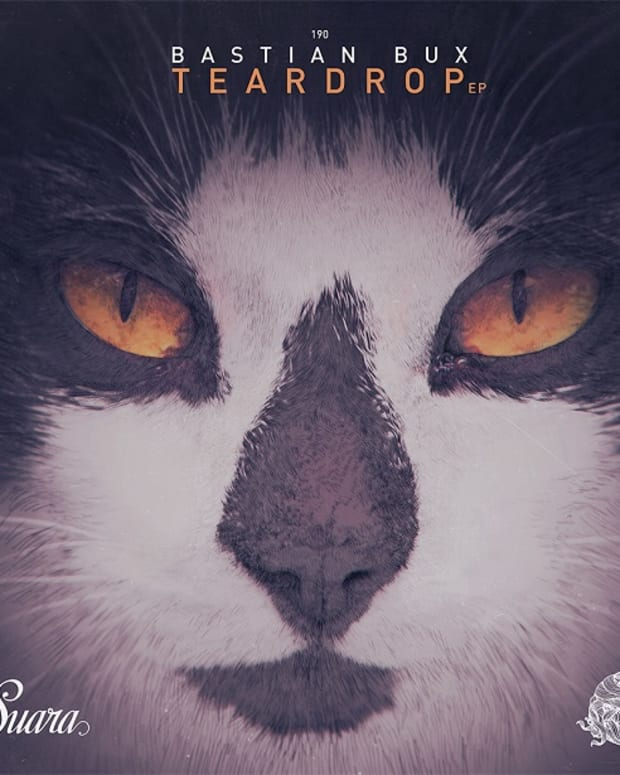 Exclusive Premiere: Bastian Bux - Teardrop EP on Suara
