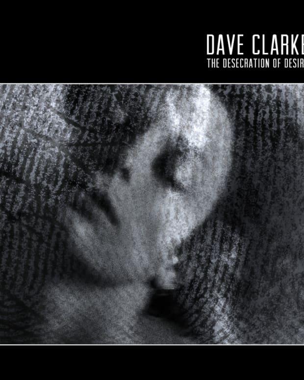 Dave Clarke The Desecration of Desire