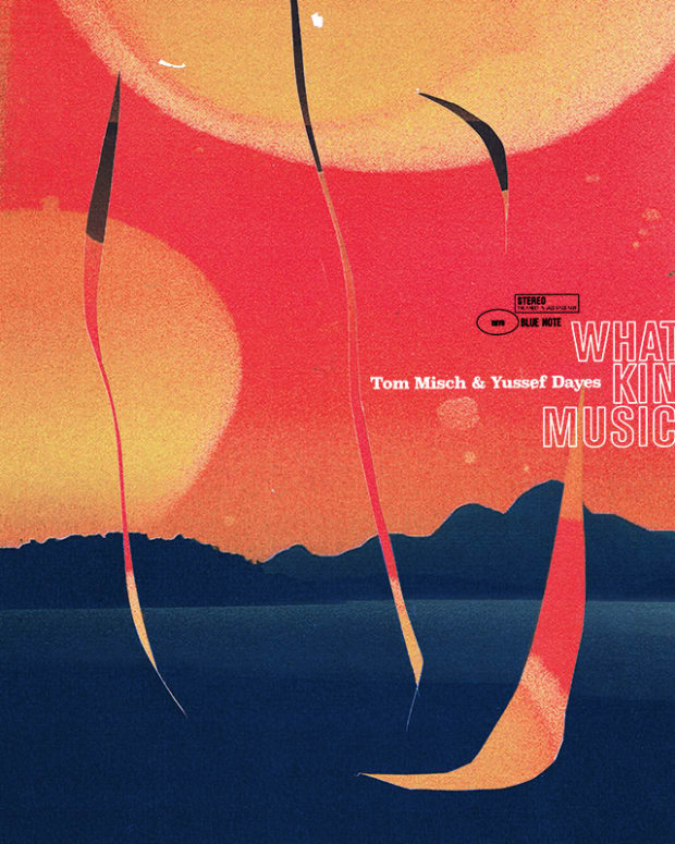 Tom Misch & Yussef Dayes What Kinda Music