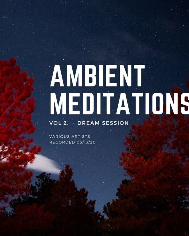Ambient Meditations Vol 2 - Dream Session