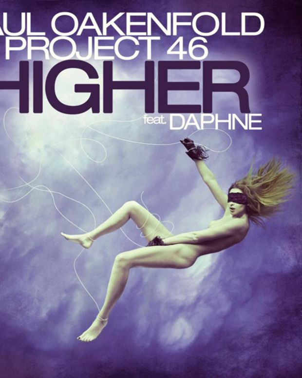 "Free Download: Project 46 x Paul Oakenfold ""Higher"" featuring Daphne"