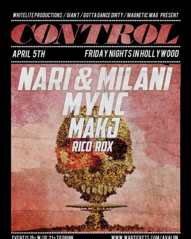 Los Angeles Event: Control at Avalon with Nari and Milani, MYNC and DJ Makj—Get On The Magnetic List