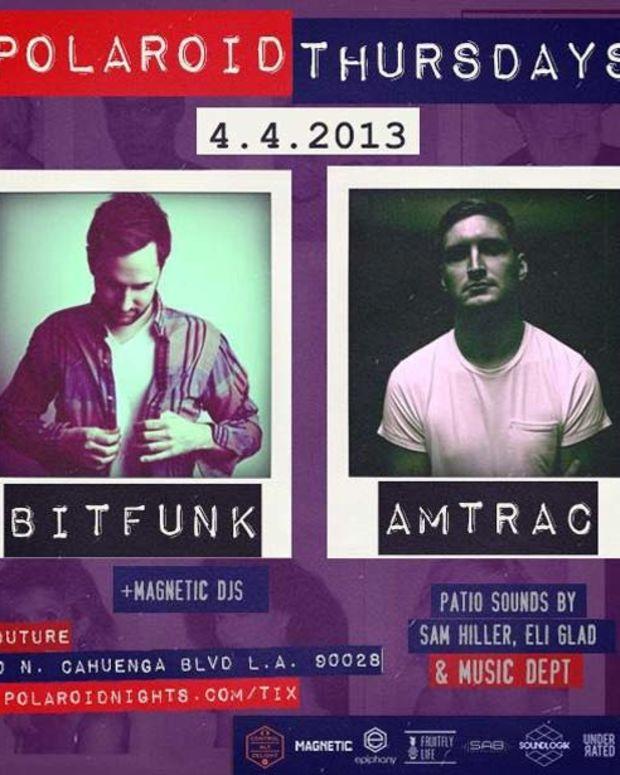 Los Angeles Event: Polaroid Thursdays with Bit Funk, Amtrac, Magnetic DJs, Sam Hiller and Eli Glad