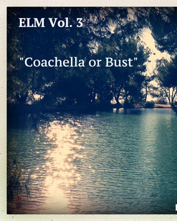 """Free Download: ELM Vol 3 """"Coachella or Bust"""" DJ Mix"""