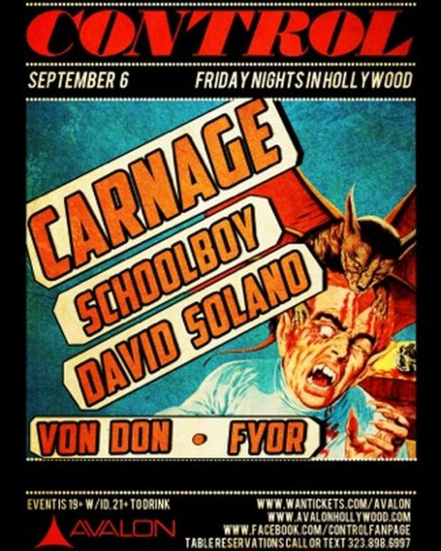 EDM Culture: Control Fridays At Avalon Tonight With Carnage, Schoolboy, David Solano, Von Don And Fyor