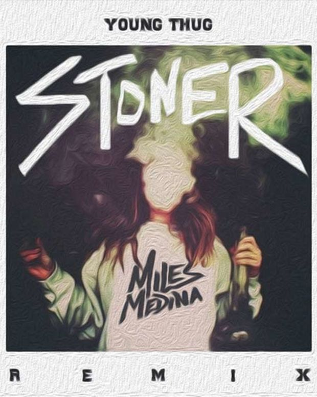 "Premiere: Young Thug ""Stoner"" (Miles Medina Remix) - EDM Download"