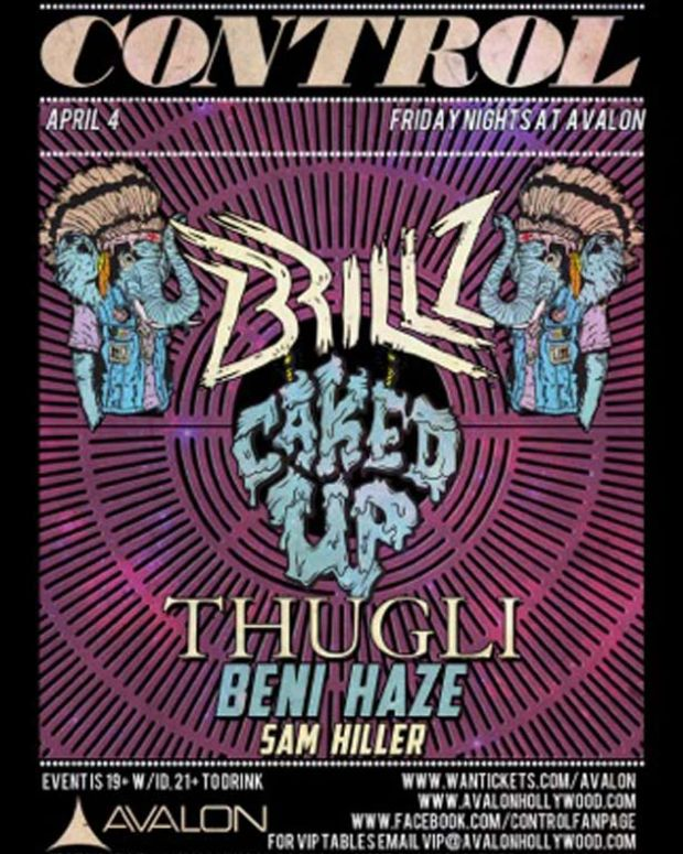 CONTROL Presents Brillz, Caked-Up And Thugli Tonight At The Avalon Hollywood