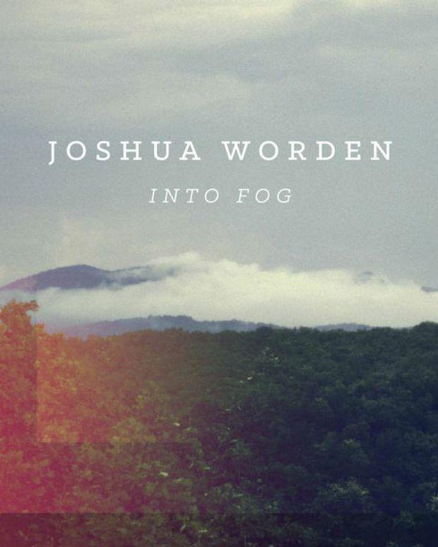 "Spotlight: Downtempo Artist Joshua Worden To Release ""Into Fog"""