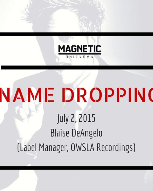 """Name Dropping"" EDM Industry Podcast With Guest Blaise DeAngelo (Label Manager, OWSLA Records)"
