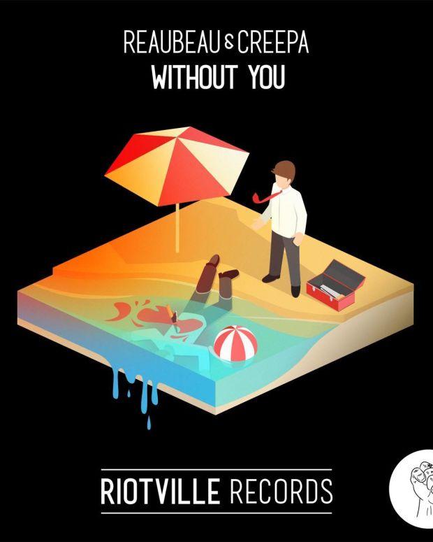 "ReauBeau & Creepa - ""Without You"""