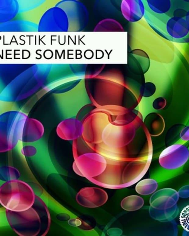 "EDM News: New Electronic Music From Plastik Funk ""Need Somebody""; File Under 'Electro-House'"