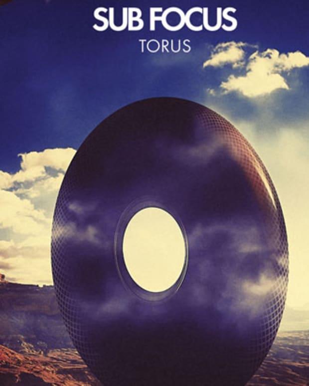 """EDM News: Review Of Sub Focus' """"Torus"""""""