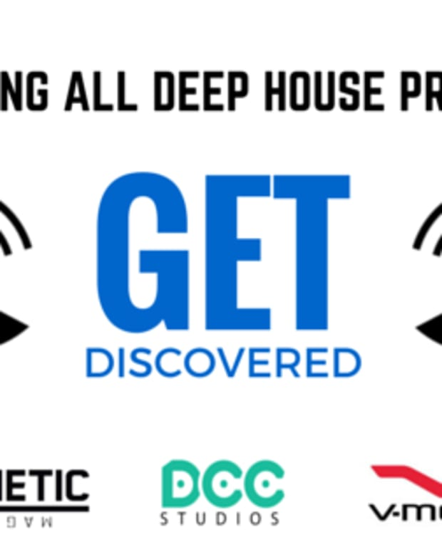 """Are You The Next Big Thing In Deep House? Enter Our """"Get Discovered"""" Contest"""