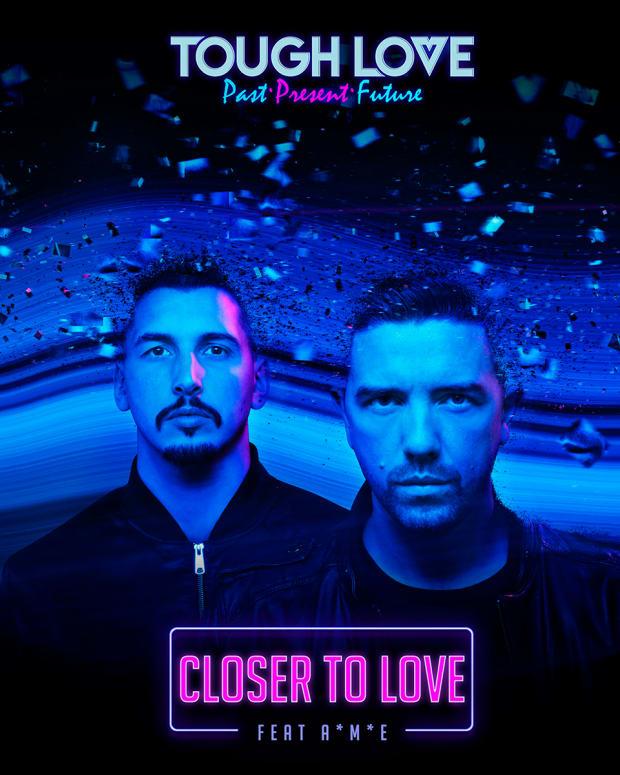 Tough Love Closer To Love