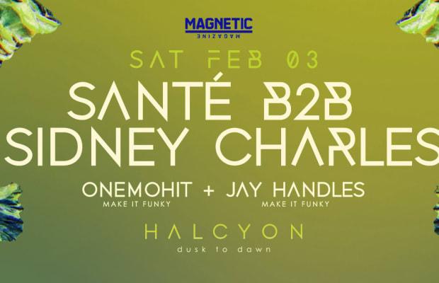 Event: Santé & Sidney Charles [Halcyon SF] + Interview