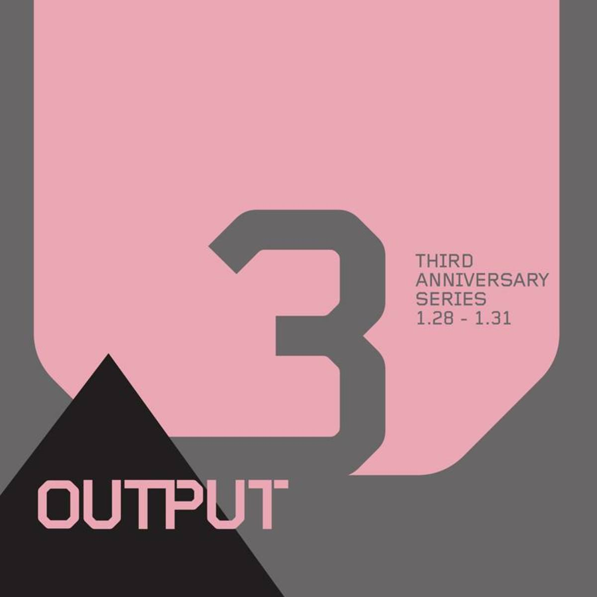 Output 3 anniversary