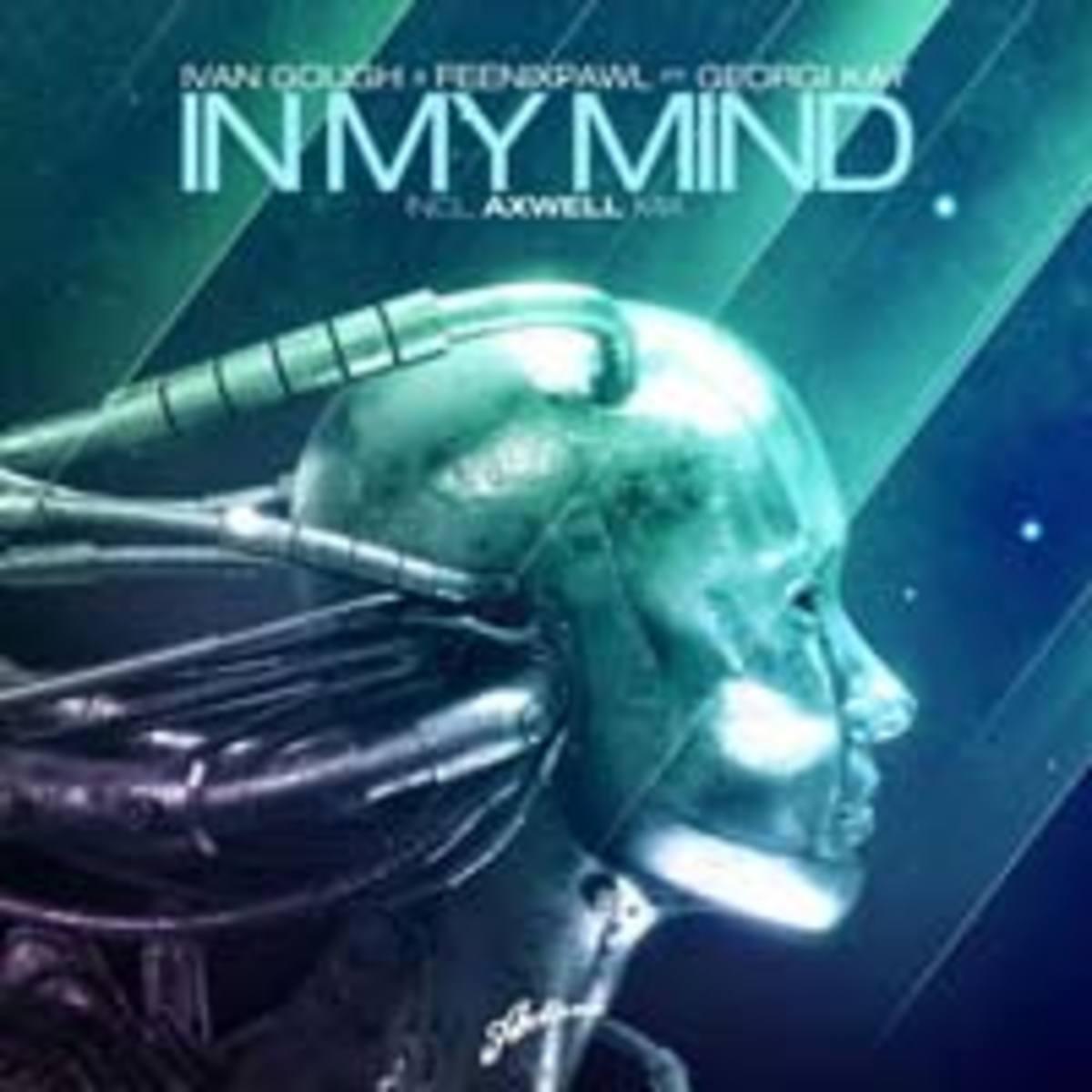 ivan-gough-feenixpawl-e28093-in-my-mind-feat-georgi-kay-axwell-mix