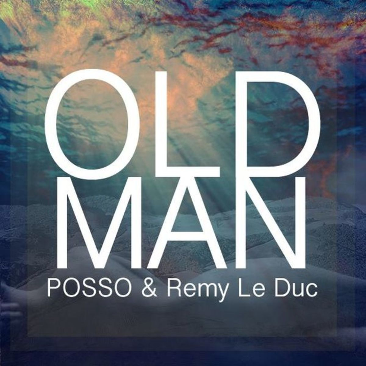 "EDM Download- Posso And Remy Le Duc Release ""Old Man"" As A Free Download, Posso To Play EDC"