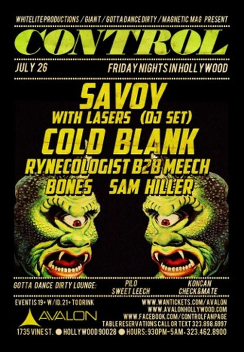 EDM Culture: Control Los Angeles Is Tonight At Avalon; Savoy W/ Lazers DJ Set, Cold Blank, Rynecologist B2B Meech, Bones And Sam Miller