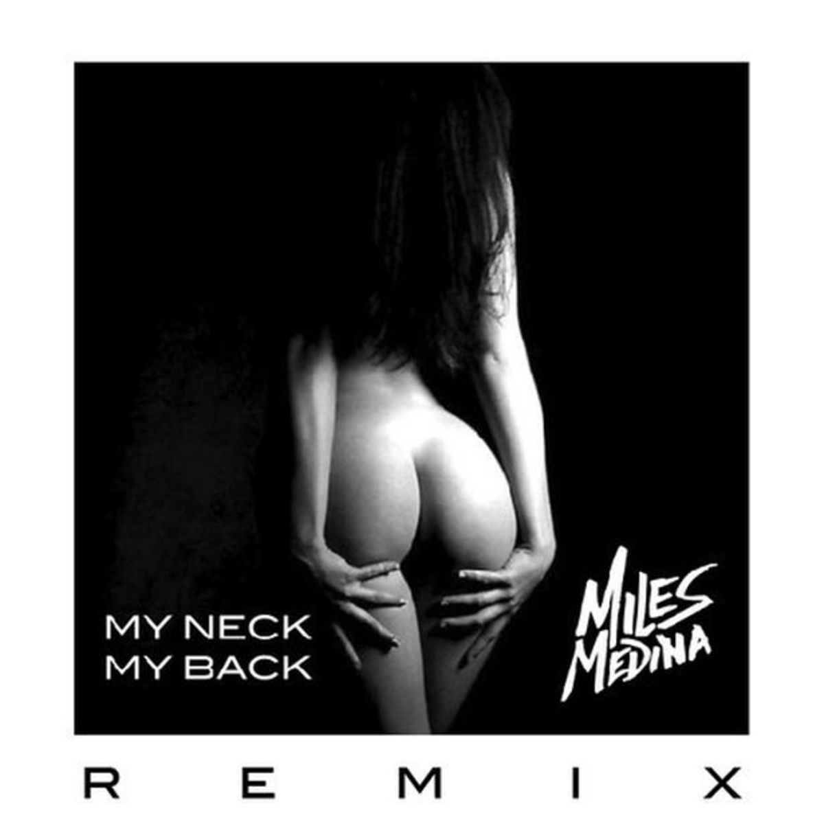 "EDM Download: ""My Neck, My Back"" (Miles Medina Remix); File Under 'Dirty Girl Trap Music'"