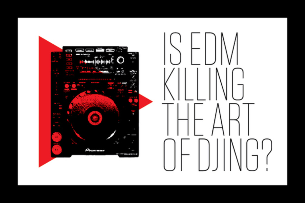 EDM Culture: Is Electronic Dance Music Killing The Art Of DJing?