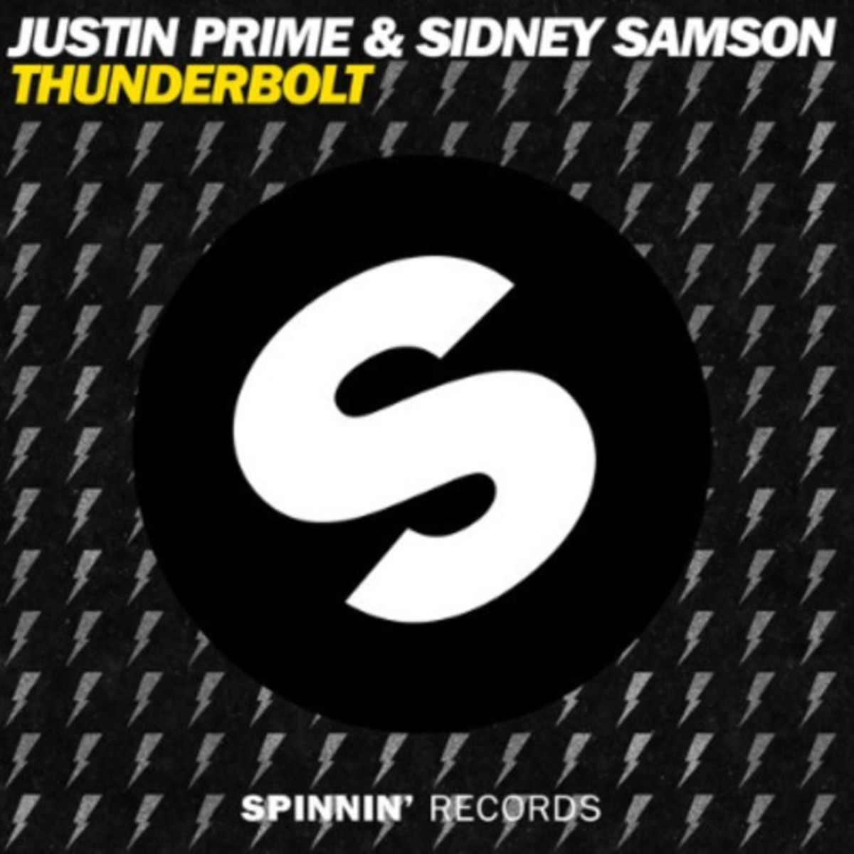 "Justin Prime & Sidney Samson's ""Thunderbolt"" Out Now Via Spinnin' Records - New Electronic Music"