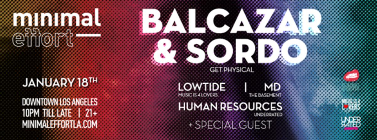 Balcazar & Sordo, Lowtide And More At Minimal Effort Tonight In Downtown LA - EDM Culture
