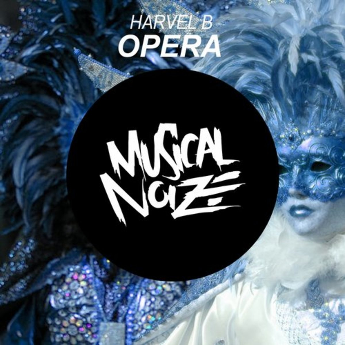 "Artist Spotlight: Harvel B Releases ""Opera"" Via Musical Noize - New Electronic Music"