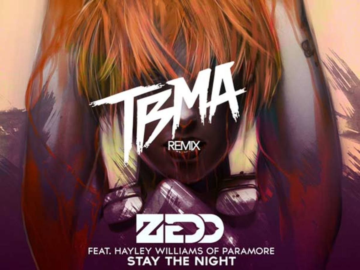 "Premiere: Zedd ""Stay The Night"" Featuring Haley Williams (TBMA Remix)- EDM Download"