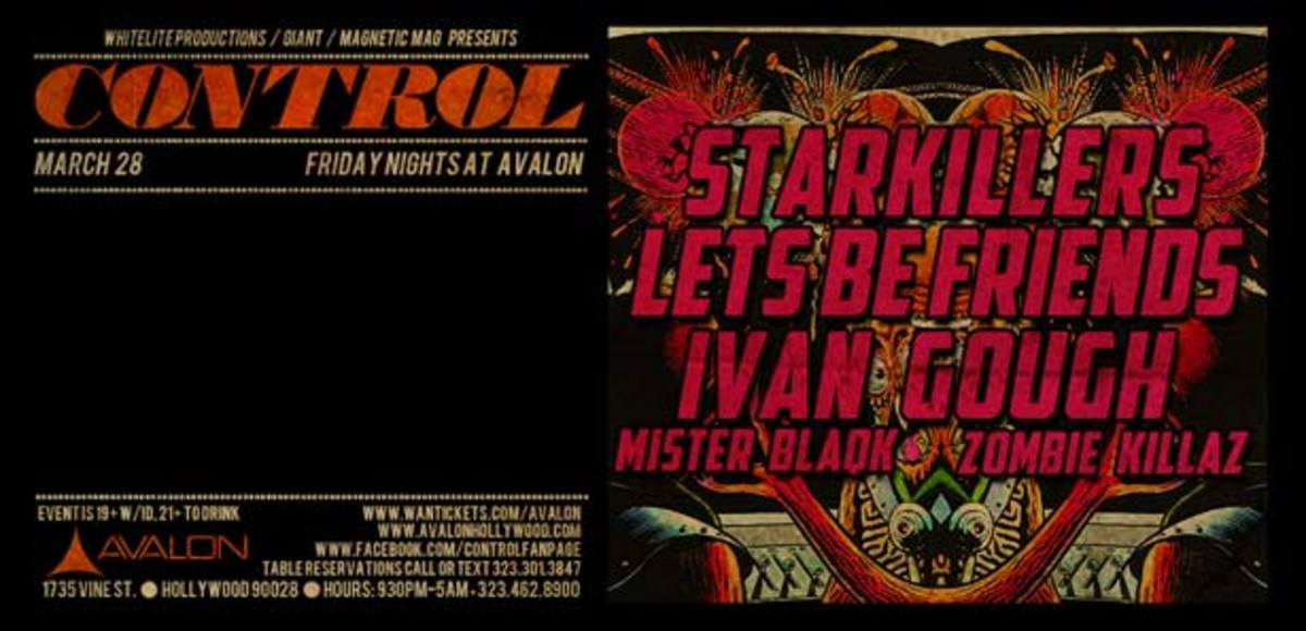 Control Tonight: Starkillers, Let's Be Friends, Ivan Gough, Mister Blaqk & Zombie Killaz