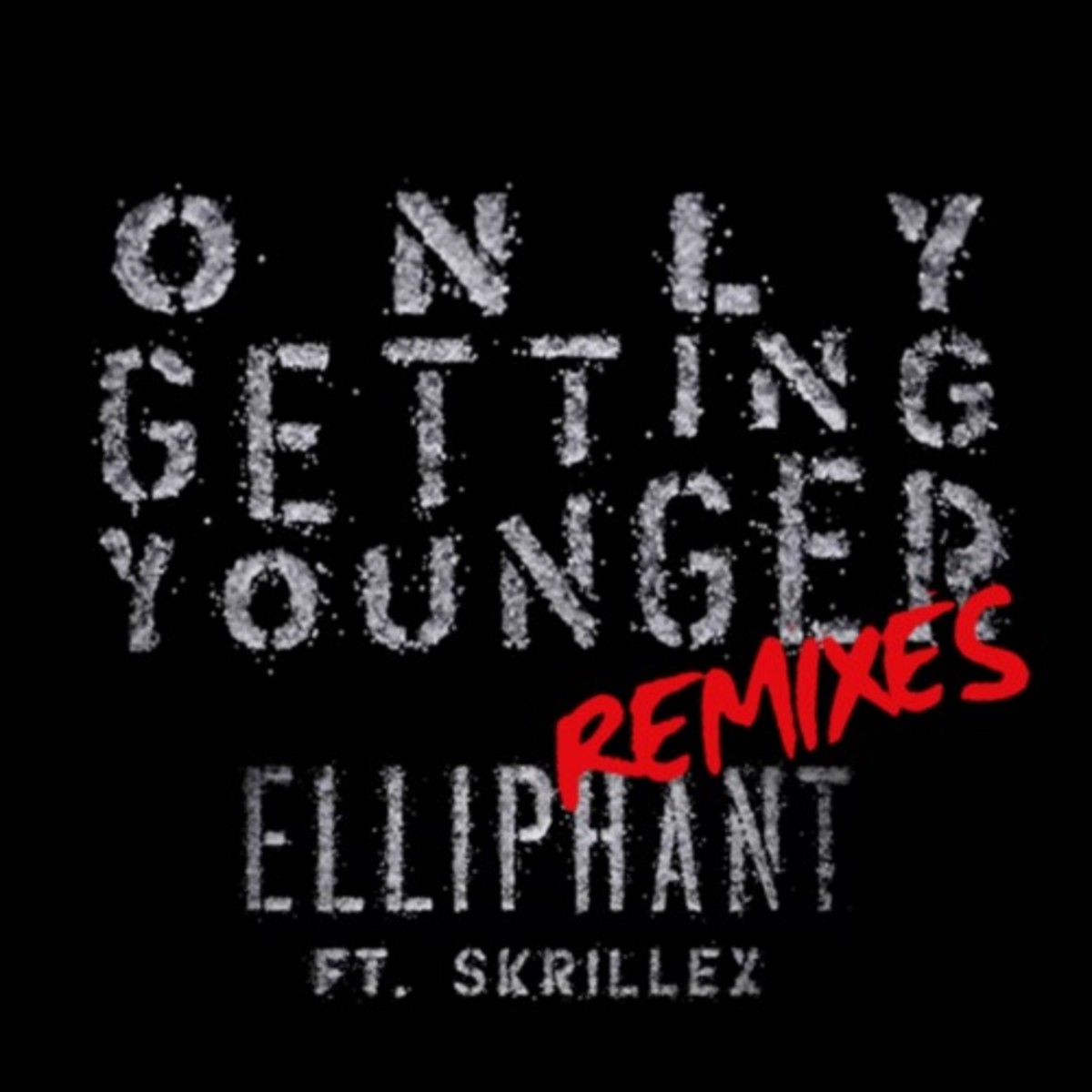 Free Download: Elliphant feat  Skrillex – Only Getting Younger