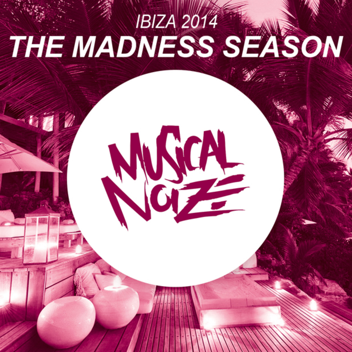 Spotlight: The Madness Season - Musical Noize's Ibiza 2014 Compilation Out Now